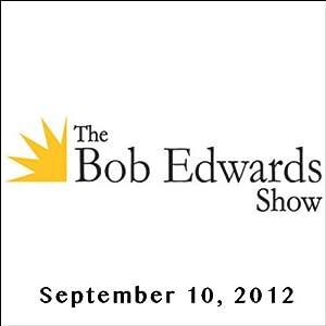 The Bob Edwards Show, Trevor Hill and Matthew Bowman, September 10, 2012 Radio/TV Program
