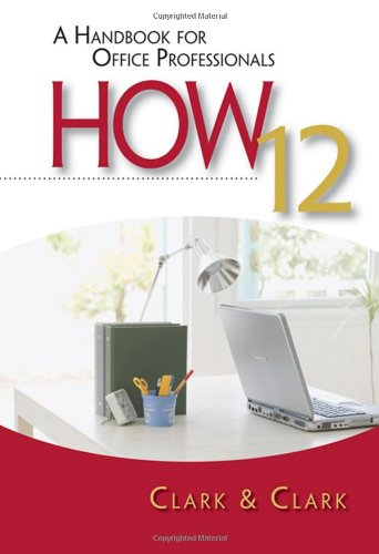 HOW 12: A Handbook for Office Professionals (How...