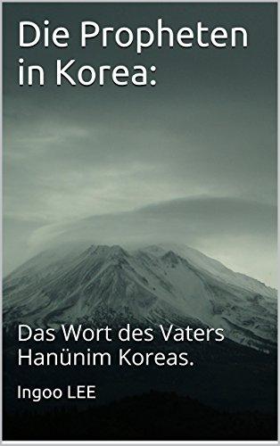 die-propheten-in-korea-das-wort-des-vaters-hanunim-koreas-german-edition