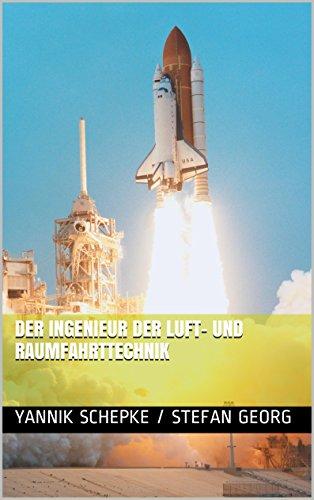 der-ingenieur-der-luft-und-raumfahrttechnik-berufsbilder-in-der-luftfahrt-13-german-edition