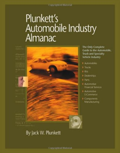 Plunkett'S Automobile Industry Almanac: Automobile, Truck And Specialty Vehicle Industry Market Research, Statistics, Trends & Leading Companies