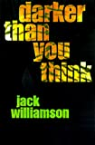 Darker Than You Think (0312869924) by Williamson, Jack