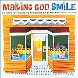 Making God Smile/Brian Wilson Tribute Various Artists
