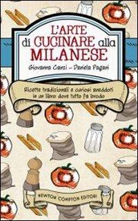 larte-di-cucinare-alla-milanese-ricette-tradizionali-e-curiosi-aneddoti-in-un-libro-dove-tutto-fa-br