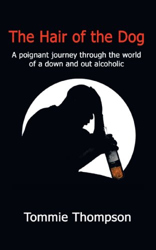 The Hair of the Dog: A Poignant Journey Through the World of a Down and Out Alcoholic