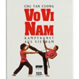 Vo Vi Nam. Kampfkunst aus Vietnam