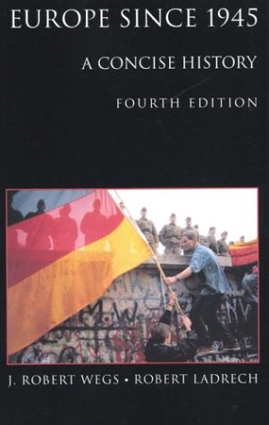 Europe since 1945: A Concise History, by J. Robert Wegs, Robert Ladrech