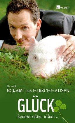 Hirschhausen Eckart von, Glück kommt selten allein.