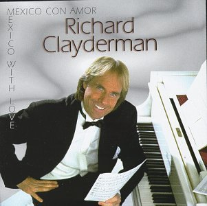 Richard Clayderman - Mexico Con Amor - Zortam Music