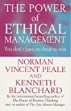 The Power of Ethical Management (Positive Business) (0091826659) by Peale, Norman Vincent