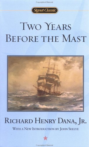 Two Years Before the Mast (Signet Classics)