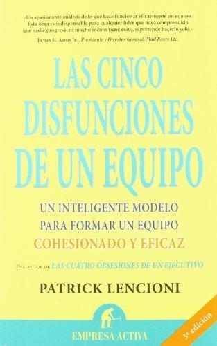 Las Cinco Disfunciones De Un Equipo / The Five Dysfunctions Of A Team: A Leadership Fable (Spanish Edition) [Paperback] [2003] (Author) Patrick Lencioni