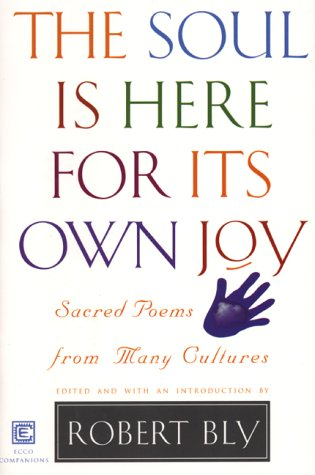 The Soul is Here for Its Own Joy Sacred Poems from Many Cultures088001511X