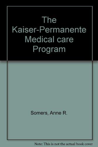 the-kaiser-permanente-medical-care-program