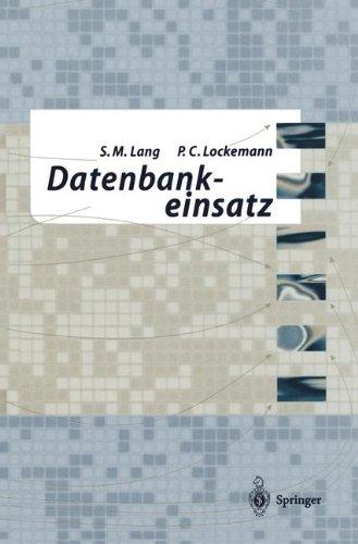 Datenbankeinsatz  [Lang, Stefan - Lockemann, Peter C.] (Tapa Dura)