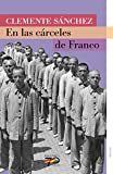 En las carceles de Franco/ In the Jails of Franco (Spanish Edition)
