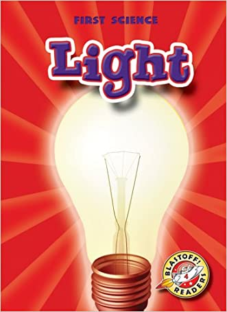 Light (Blastoff! Readers: First Science) (Blastoff Readers. Level 4)