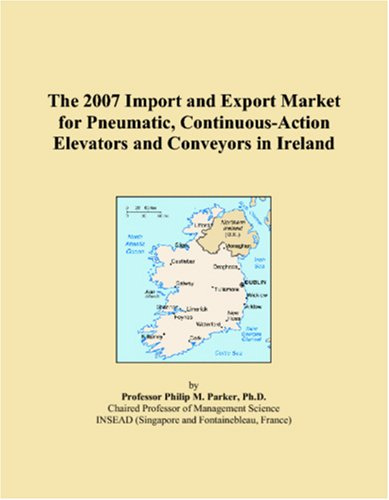 The 2007 Import and Export Market for Pneumatic, Continuous-Action Elevators and Conveyors in Ireland