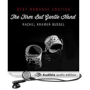 Best Bondage Erotica 2013: The Firm but Gentle Hand (Unabridged)