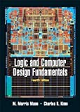 img - for Logic and Computer Design Fundamentals (4th Edition) [Hardcover] [2007] 4 Ed. M. Morris Mano, Charles Kime book / textbook / text book