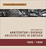 img - for Architecture in Sweden 1995-1999/Arkitektur I Sverige 1995-99 book / textbook / text book