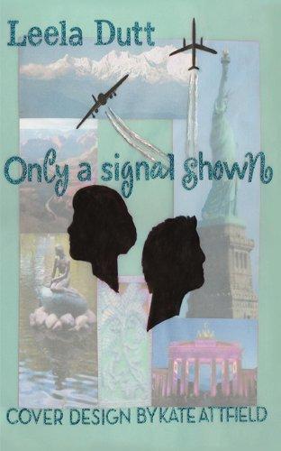 Book: Only a Signal Shown by Leela Dutt