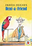 Rent-a-friend (Red storybooks) (0750014806) by Hughes, Frieda