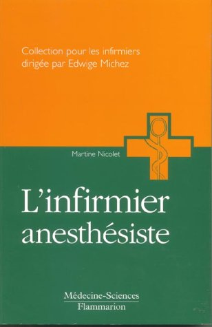 L'infirmier anesthésiste (French Edition)