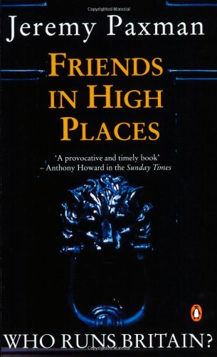 Friends in High Places: Who Runs Britain?