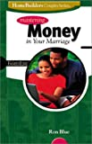 Mastering Money in Your Marriage (Family Life Homebuilders Couples (Group)) (0764422413) by Blue, Ron