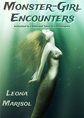Monster-Girl Encounters: Ambushed by a Slime and Taken by a Mandragora PDF