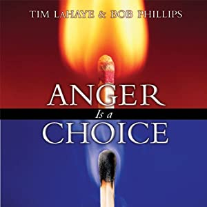 Anger Is a Choice | [Tim LaHaye, Bob Phillips]
