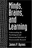 Minds, brains, and learning :  understanding the psychological and educational relevance of neuroscientific research /