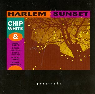 Harlem Sunset by Chip White, Gary Bartz, Steve Nelson, Robin Eubanks and Claudio Roditi