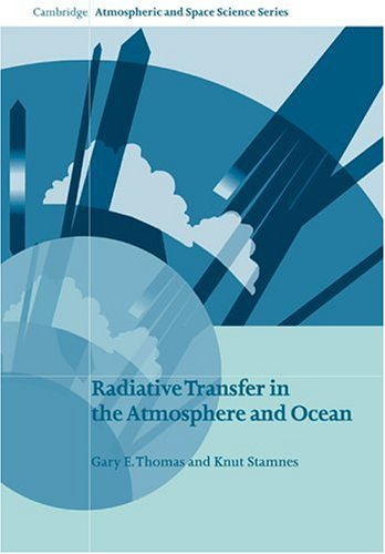 Radiative Transfer in the Atmosphere and Ocean (Cambridge Atmospheric and Space Science Series): Gary E. Thomas, Knut Stamnes: 9780521890618: Amazon.com: Books