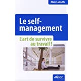 Le self management - L'art de survivre au travail!par Alain Labruffe
