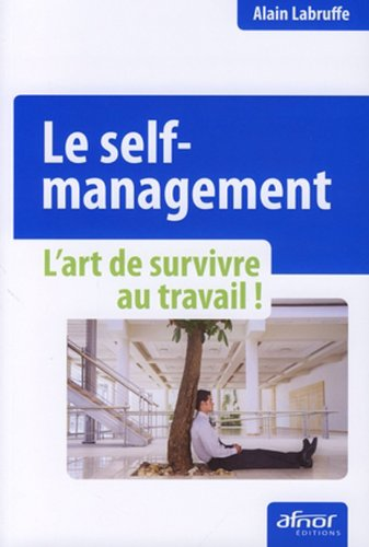 Le self management - L'art de survivre au travail