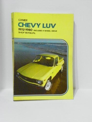 Chevy Luv 2-&4-Wheel Drive 1972-1982 Gas and Diesel Shop Manual