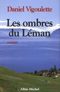 Les ombres du Léman : roman, Vigoulette, Daniel