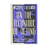 "On the Technique of Acting: The First Complete Edition of Chechov's Classic: ""to the Actor"" (006096524X) by Chekhov, Michael"