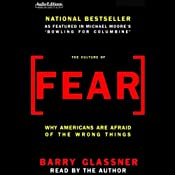 The Culture of Fear: Why Americans Are Afraid of the Wrong Things | [Barry Glassner]