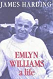 Emlyn Williams a Life (1860570208) by James Harding