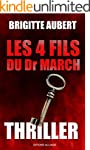 Les 4 fils du Dr March: Thriller (Fre...