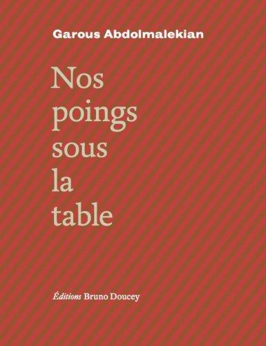 Nos poings sous la table : Edition bilingue français-persan