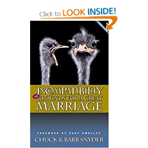 Incompatibility: Grounds for a Great Marriage Chuck Snyder and Barb Snyder