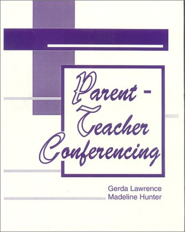 Parent-Teacher Conferencing (Madeline Hunter Collection Series)