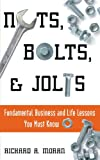 Nuts, Bolts, and Jolts: Fundamental Business and Life Lessons You Must Know
