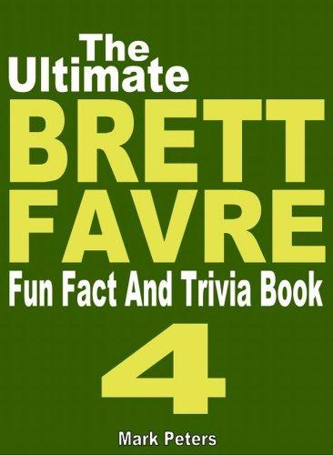 The Ultimate Brett Favre Fun Fact And Trivia Book