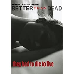 Betterthandead