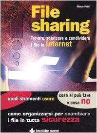File sharing. Trovare, scaricare e condividere i file in Internet